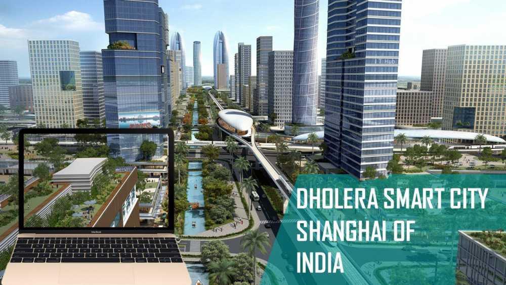 Dholera Smart City – Leading India Into a Brighter Future