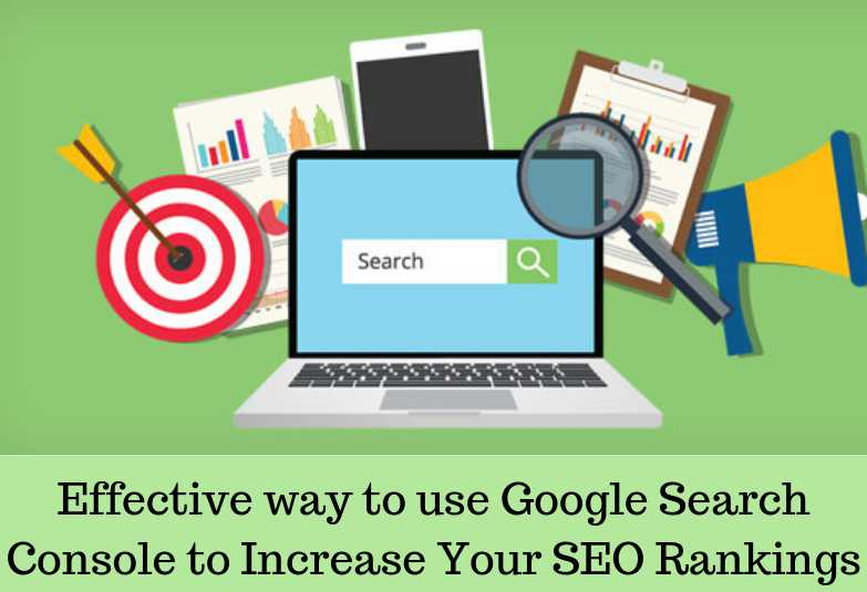 Effective way to use Google Search Console to Increase Your SEO Rankings