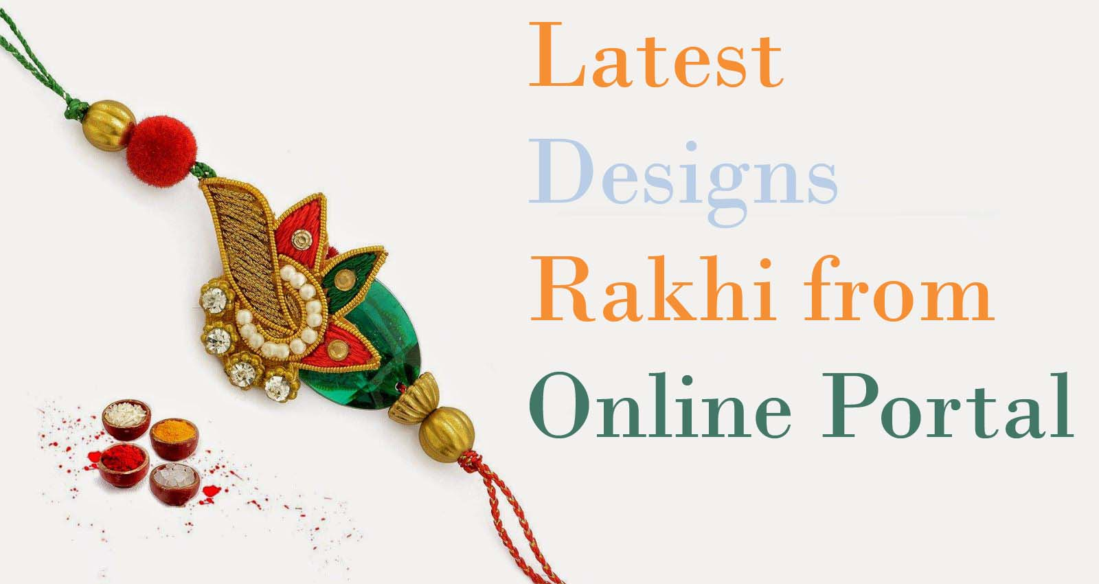 Latest designs Rakhi from online portal - latestworldtrends.com