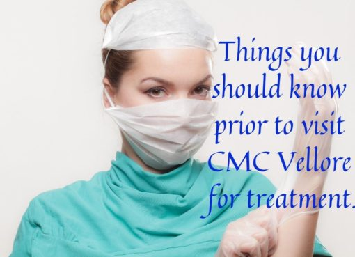 Things you should know prior to visit CMC Vellore for treatment.