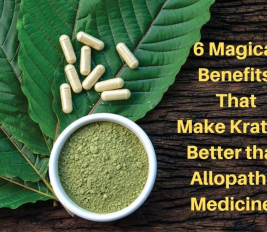 6 Magical Benefits That Make Kratom Better than Allopathic Medicines