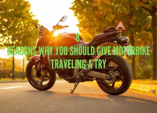 Off the Beaten Path: 7 Reasons Why You Should Give Motorbike Traveling a Try